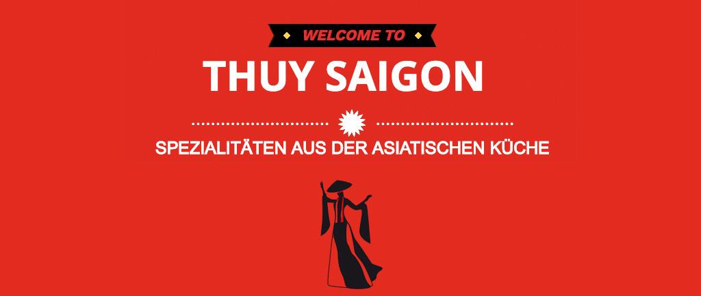 Herzlich Willkommen im Thuy Saigon!